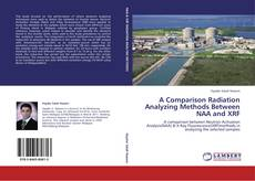 Bookcover of A Comparison Radiation Analyzing Methods Between NAA and XRF