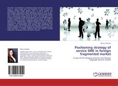 Bookcover of Positioning strategy of service SME in foreign fragmented market
