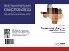 Bookcover of Tejanos and Anglos in the republic of Texas