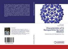 Capa do livro de Characteristics of Si Nanoparticles by Laser Ablation