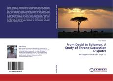 Couverture de From David to Solomon, A Study of Throne Succession DIsputes