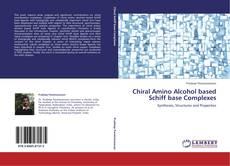 Bookcover of Chiral Amino Alcohol based Schiff base Complexes