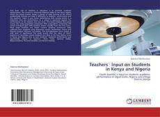 Bookcover of Teachers` Input on Students in Kenya and Nigeria