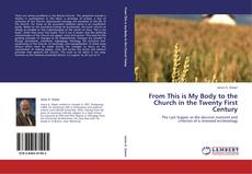 Bookcover of From This is My Body to the Church in the Twenty First Century