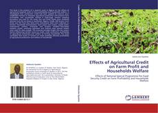 Capa do livro de Effects of Agricultural Credit on Farm Profit and Households Welfare