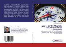 Bookcover of Use of Earth's Magnetic Field for Pedestrian Navigation