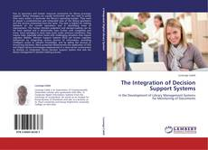 Bookcover of The Integration of Decision Support Systems