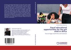 Equal educational opportunities for the girl child in Africa的封面