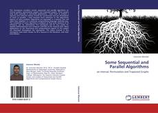 Bookcover of Some Sequential and Parallel Algorithms