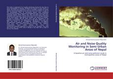 Bookcover of Air and Noise Quality Monitoring in Semi Urban Areas of Nepal
