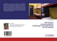 Bookcover of Off-Campus Accommodation: Challenges and Experiences of UZ students