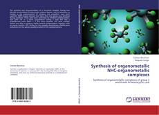 Couverture de Synthesis of organometallic NHC-organometallic complexes