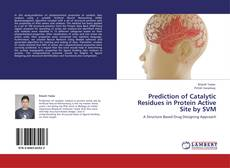 Bookcover of Prediction of Catalytic Residues in Protein Active Site by SVM