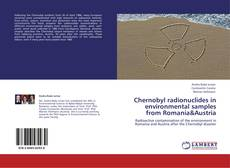 Bookcover of Chernobyl radionuclides in environmental samples from Romania&Austria