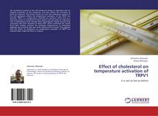 Bookcover of Effect of cholesterol on temperature activation of TRPV1