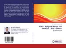 Copertina di World Religions Peace and Conflict : Role of Islam