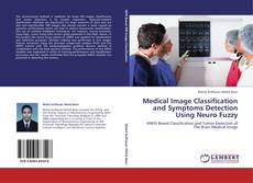 Medical Image Classification and Symptoms Detection Using Neuro Fuzzy kitap kapağı