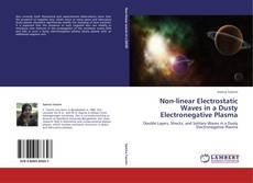 Non-linear Electrostatic Waves in a Dusty Electronegative Plasma的封面