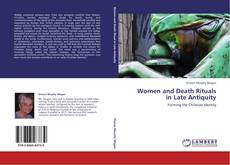 Couverture de Women and Death Rituals in Late Antiquity