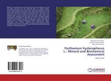 Parthenium hysterophorus L.: Mineral and Biochemical Assessment的封面