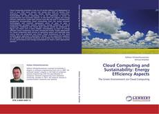 Bookcover of Cloud Computing and Sustainability: Energy Efficiency Aspects