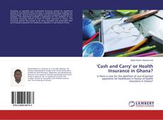 Couverture de 'Cash and Carry' or Health Insurance in Ghana?