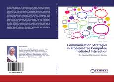 Bookcover of Communication Strategies in Problem-free Computer-mediated Interaction