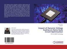 Impact of Dynamic Voltage Scaling on Nano-Scale Circuit Optimization的封面