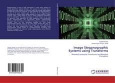 Image Steganographic Systems using Transforms kitap kapağı