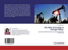 Bookcover of The Role of Energy in Foreign Policy
