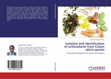 Bookcover of Isolation and identification of antioxidants from Cuban plant species