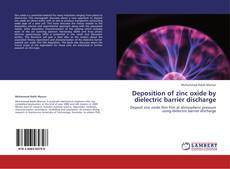 Deposition of zinc oxide by dielectric barrier discharge的封面