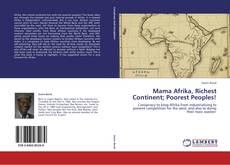 Couverture de Mama Afrika, Richest Continent; Poorest Peoples!