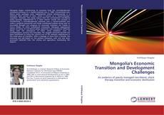 Mongolia's Economic Transition and Development Challenges kitap kapağı