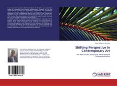 Bookcover of Shifting Perspective in Contemporary Art