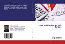 Bookcover of Core Mathematics For High Schools
