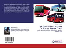Bookcover of Passive Restraint Systems for Luxury Sleeper Coach