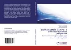 Обложка Examining  Stock Markets : a non linear dynamics perspective