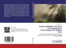 Bookcover of Carbon BUDGET and Stem Cut Propagation Technologies for Rubber Trees