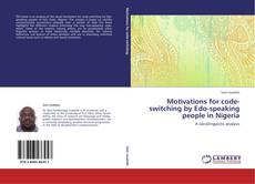 Bookcover of Motivations for code-switching by Edo-speaking people in Nigeria
