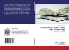 Bookcover of A Descriptive Study of Balti Verb Morphology