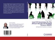 Bookcover of Level Of Awareness On The African Decade Of Disabled Persons (ADDP)