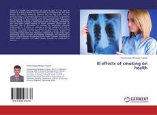 Bookcover of Ill effects of smoking on health