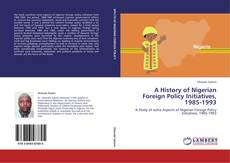Couverture de A History of Nigerian Foreign Policy Initiatives, 1985-1993