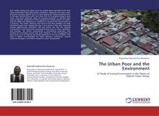 Bookcover of The Urban Poor and the Environment