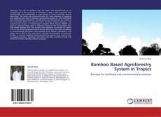 Capa do livro de Bamboo Based Agroforestry System in Tropics