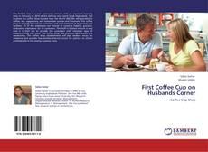 Capa do livro de First Coffee Cup on Husbands Corner