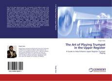 Обложка The Art of Playing Trumpet in the Upper Register