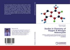 Copertina di Studies in Chemistry of Oxygen & Nitrogen Heterocycles