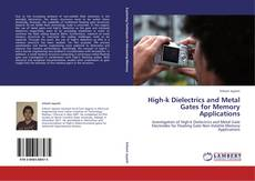 Bookcover of High-k Dielectrics and Metal Gates for Memory Applications